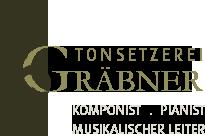 Gräbner Tonsetzerei, Komponist, Pianist, Musikalischer Leiter